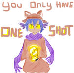 You Only Have One Shot...