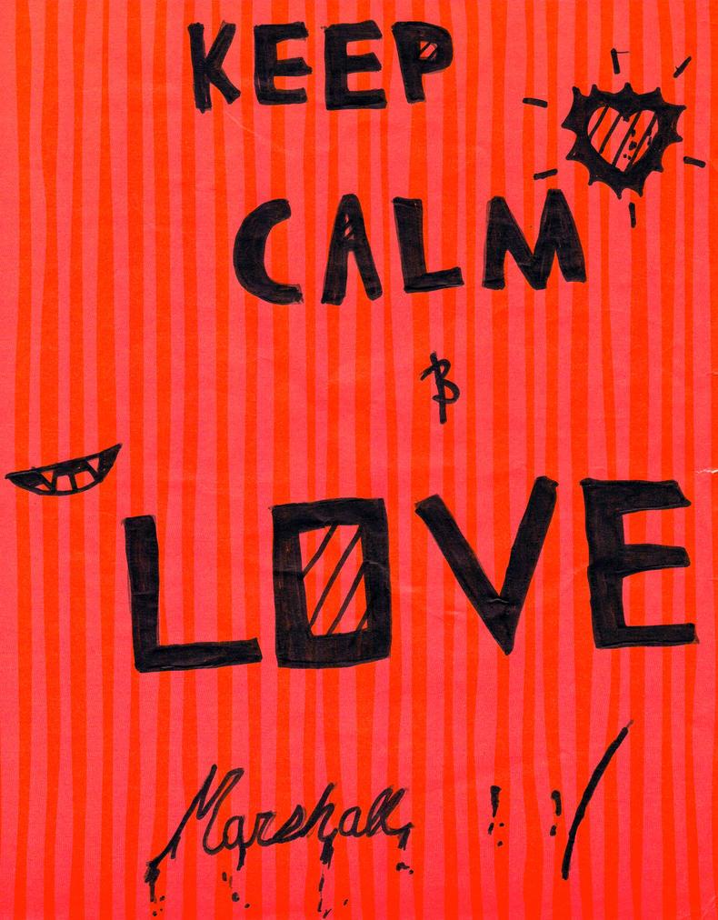 Keep Calm and Love Marshall Poster by KokePasu