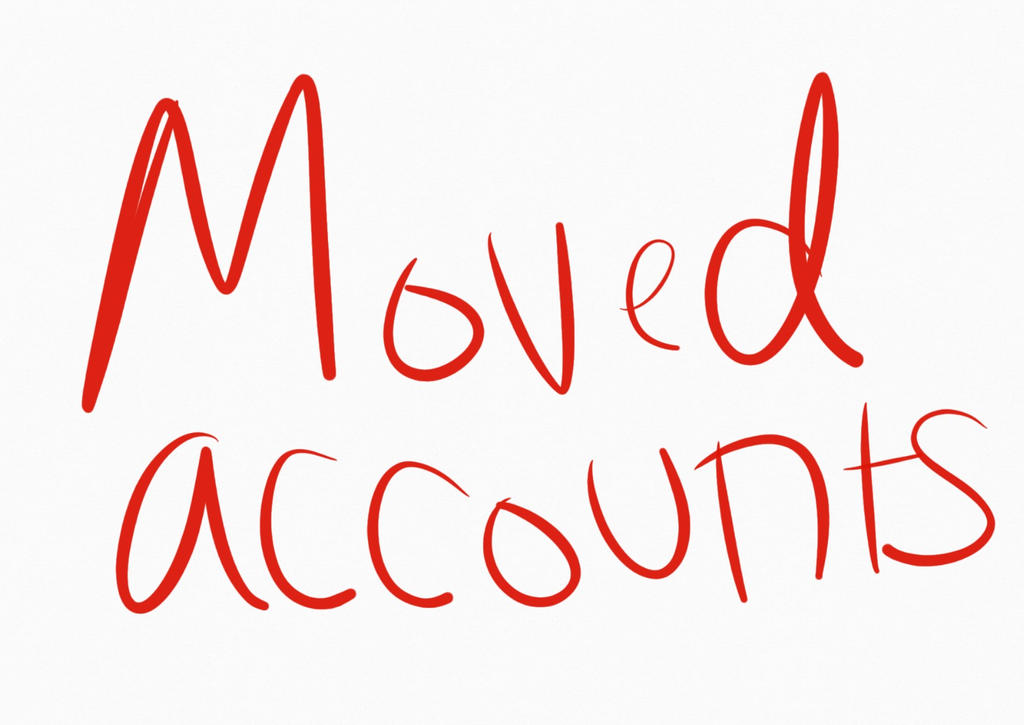 Moved Accounts- check description for info by Coney83