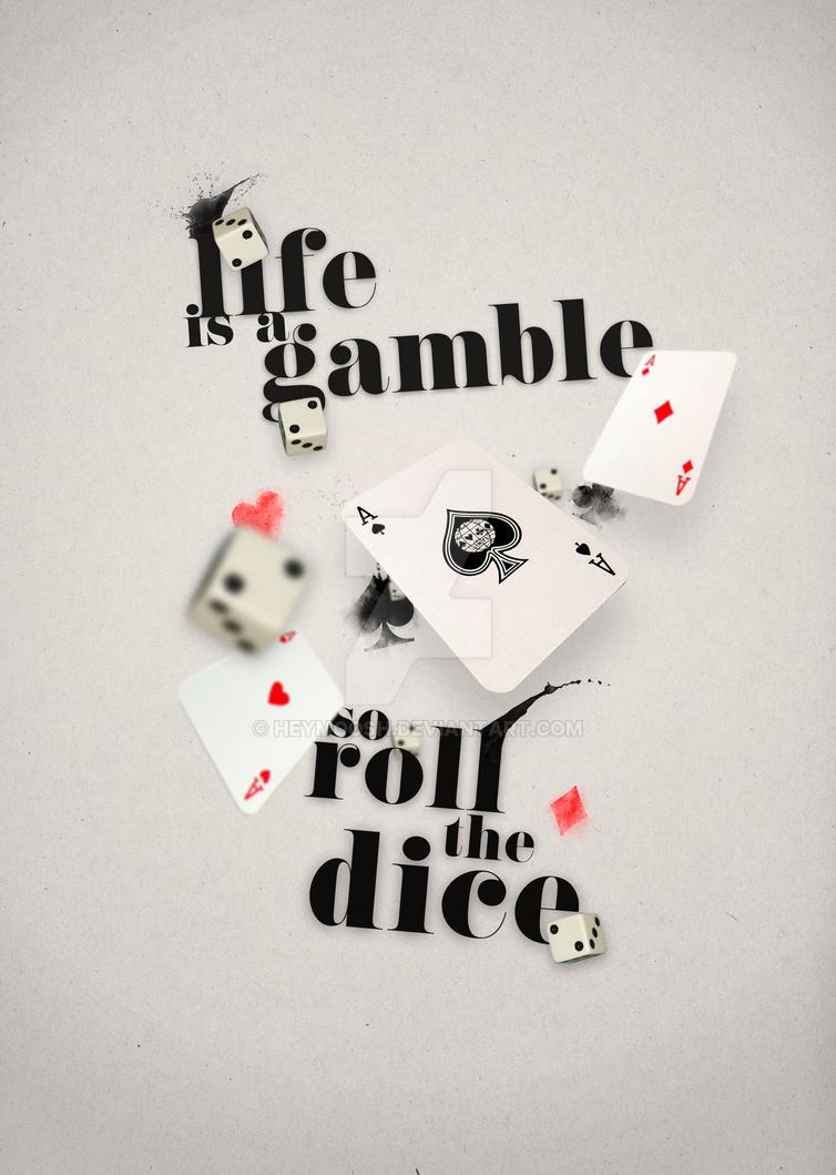 Life is a Gamble by HeyMoosh