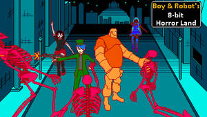 Boy and Robot's 8-bit Horror Land - Title card 1