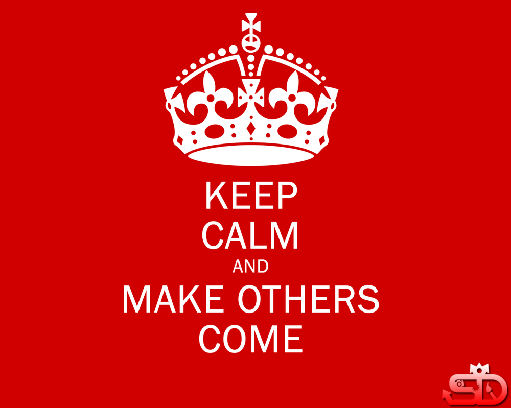 Keep Calm and make others Come by Shuberth