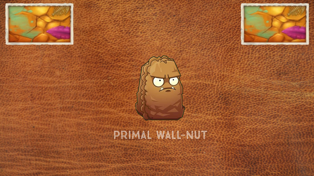 Plants Vs Zombies 2: Primal Wall-Nut by TheEagleProductionsX