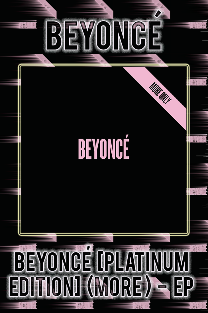 Beyonce - BEYONCE [Platinum Edition] (More) - EP by FadeIntoBlackness