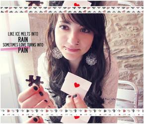 likeicemeltsin rain sometimes love turnsinto pain