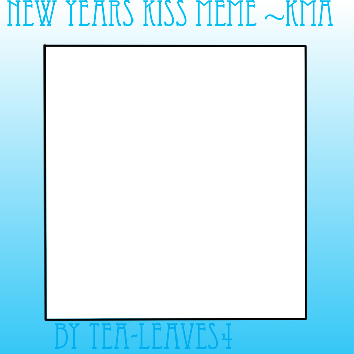 Funny New Years Kiss Meme : New years kiss meme kma by tea leaves on deviantart