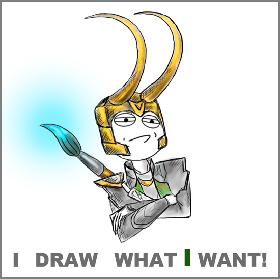 I draw what I want   XD by AlviaAlcedo