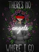 There's no angles where I go (HIATUS)