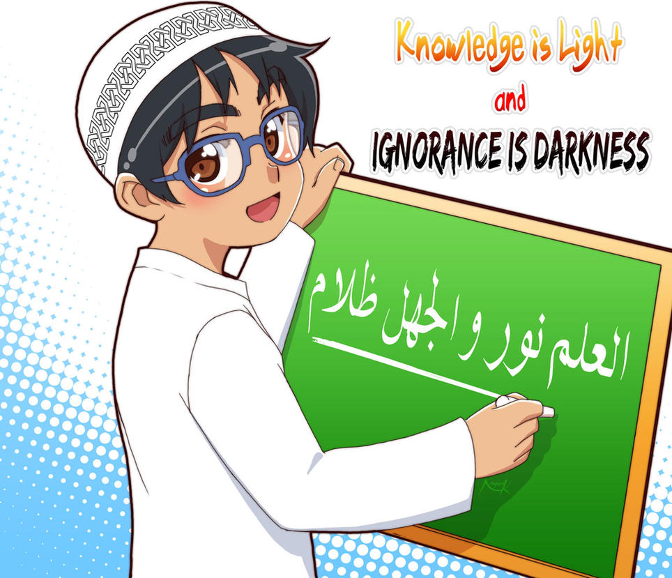 Knowledge Is Light And Ignorance Darkness By Nayzak