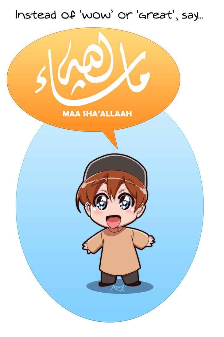 Islamic etiquette - 03 - Maa sha'Allah by Nayzak