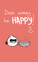 Angry Birds (Toons) :Dont worry be HAPPY by MemQ4