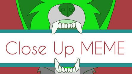 Close Up |MEME [animation]