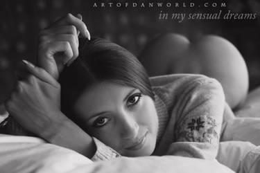 In My Sensual Dreams by ArtofdanPhotography