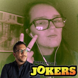 My new profile pic Impractical Jokers Edition.