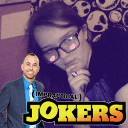 My new profile pic Impractical Jokers Edition.2