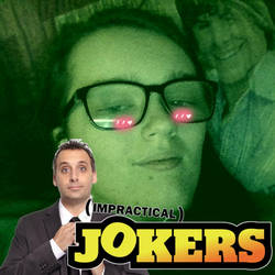 My new profile pic Impractical Jokers Edition.3