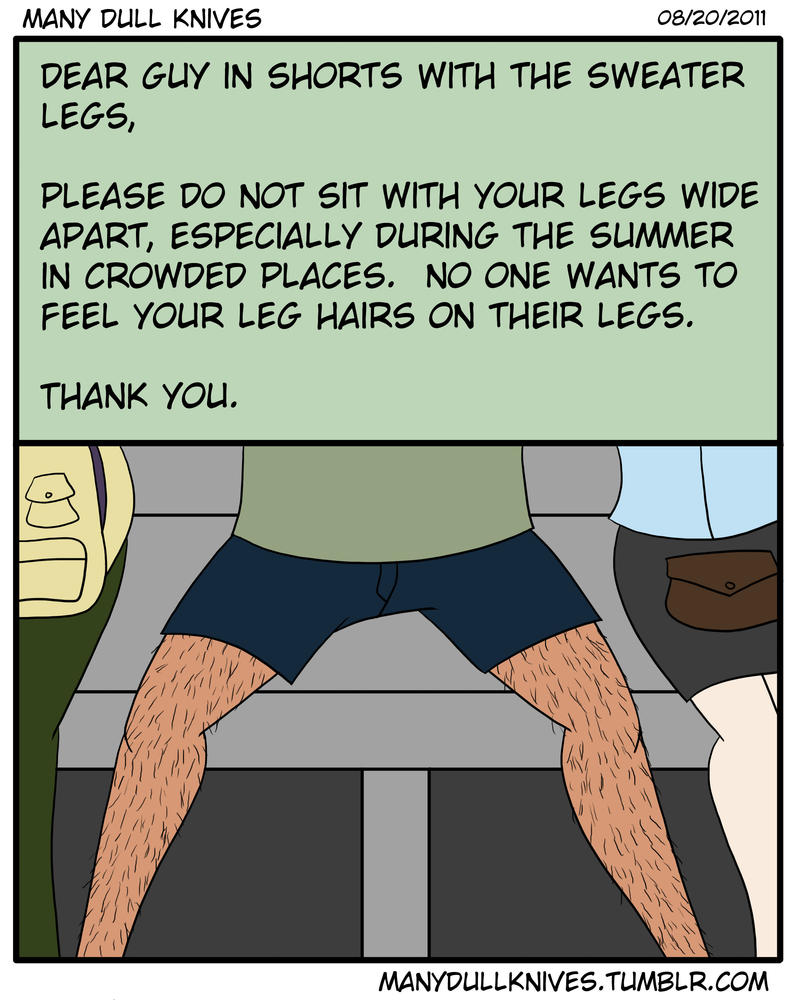 Yes, the leg hair grosses me out too.