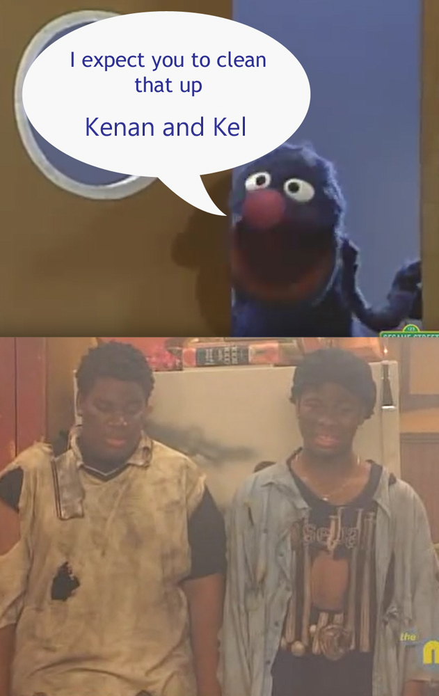 Grover expects Kenan and Kel to clean up by Animedalek1