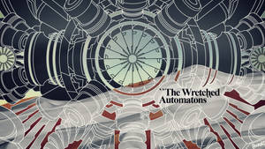 The Wretched Automatons 1