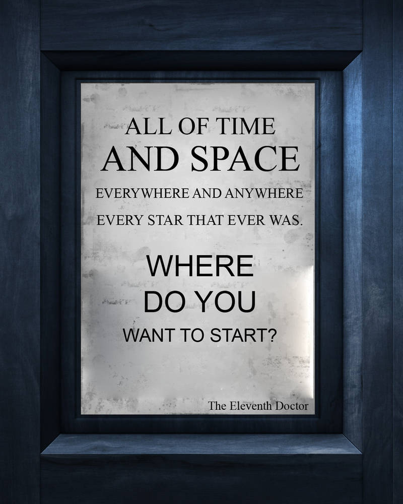 All Of Time And Space The Eleventh Doctor By Doctor Who Quotes On