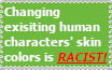Changing their skin colors is RACIST!