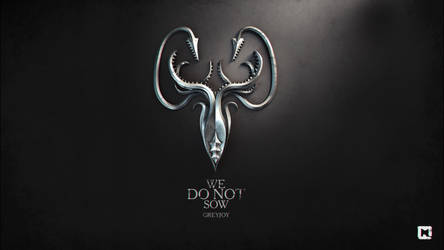 We do not sow. Greyjoy