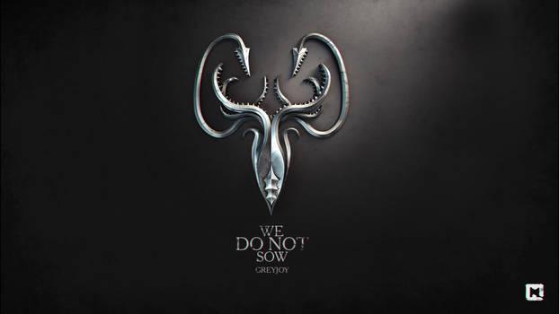 We do not sow. Greyjoy