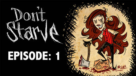 Let's Play Don't Starve!