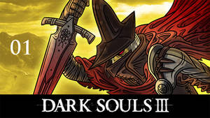 Let's Play Dark Souls 3! by Bobfleadip