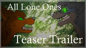 All Lone Ones Teaser Trailer (LINK)