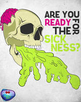 R you ready for the sickness? by Framy29