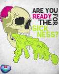 R you ready for the sickness?