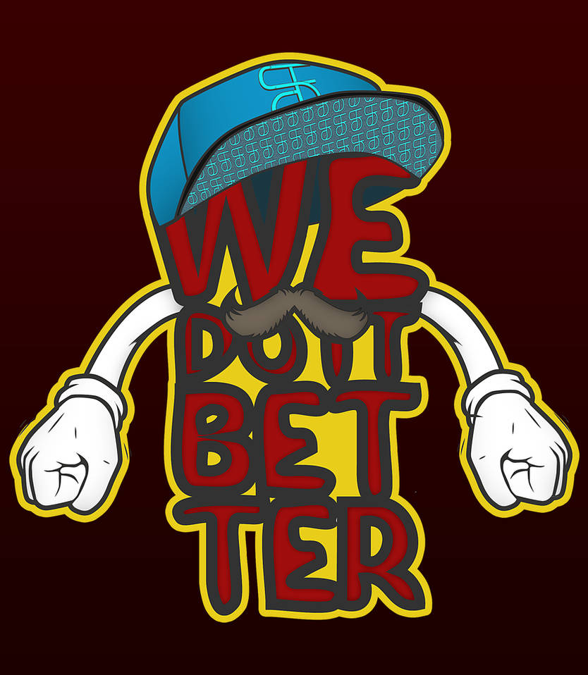 We Do It Better