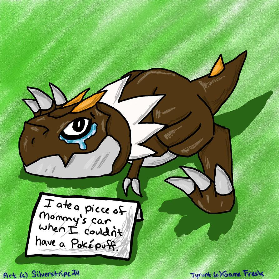 Pokemon Shaming: Tyrunt by Silverstripe24 on DeviantArt