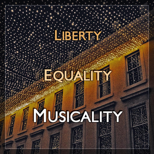 Liberty, Equality, Musicality by martinemes