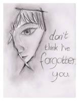 Don'tThinkI'veForgottenYou by FragileReveries