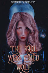 (WATTPAD COVER) The Girl Who Cried Wolf by luckyvirgo