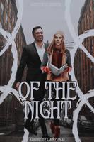 (WATTPAD COVER) OF THE NIGHT by luckyvirgo