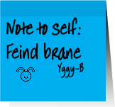 Note to self: Feind Brane by Yggdrisall-Blue