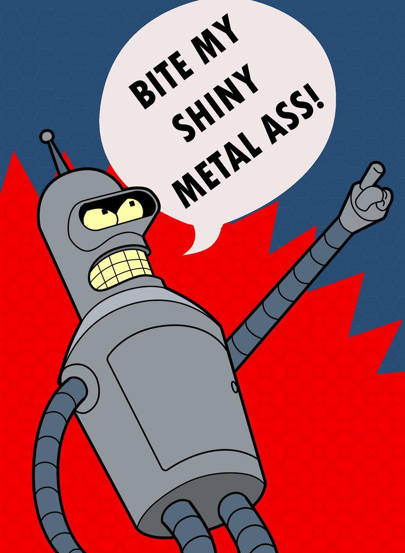 Bite My Shiny Metal Ass By Wardz On Deviantart