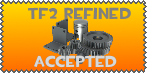 TF2 Refined Accepted stamp by Gamemaster999