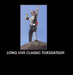 Long Live Tokusatsu by SaburoTenma