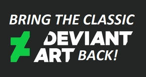Bring the Classic Deviantart Back!