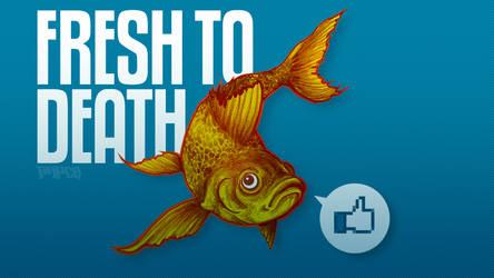 Fish To Death by paperbeatsscissors