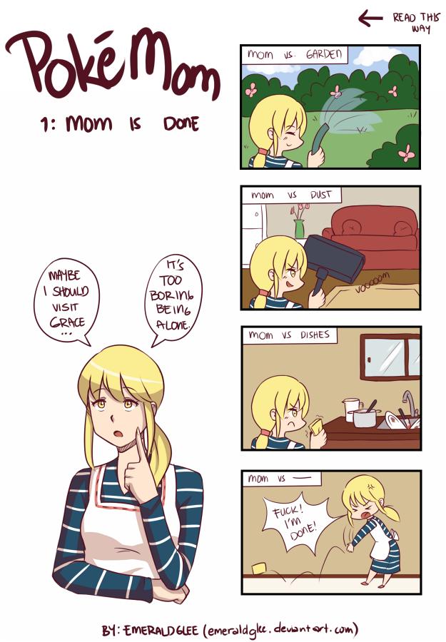 PokeMom 1: Mom is Done by AromaLadyEmlee
