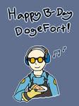 Happy birthday to my bro DogeFort
