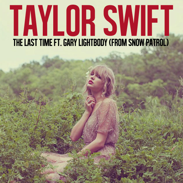 Single >> The Last Time (feat. Gary Lightbody)  The_last_time_by_taylor_swift__single_cover__by_kerli406-d5um2sc
