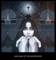 Madonna Of The Skateboard by kolaboy