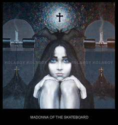 Madonna Of The Skateboard by kolaboy