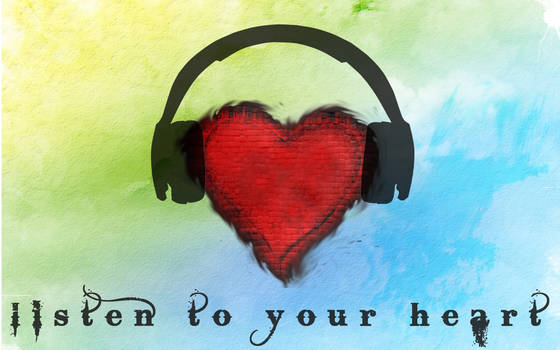 Listen to Your Heart by cho-oka
